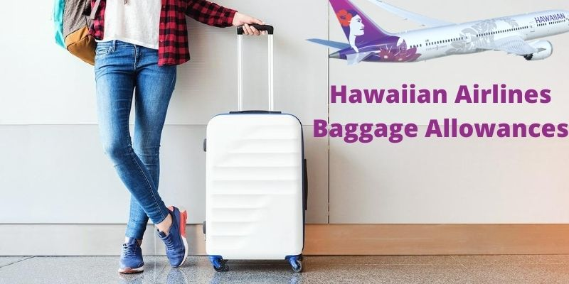 Hawaiian Airlines Baggage Allowances