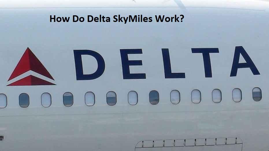 How Do Delta SkyMiles Work